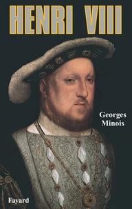 Georges Minois - Henri VIII.