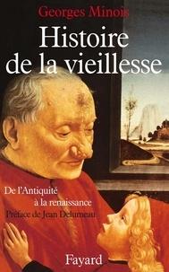 Georges Minois - Histoire de la vieillesse en Occident - De l'Antiquité à la Renaissance.