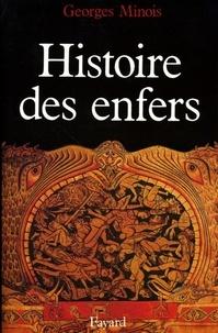 Georges Minois - Histoire des enfers.