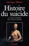Georges Minois - Histoire du suicide - La société occidentale face à la mort volontaire.