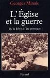 Georges Minois - L'Eglise et la guerre - De la Bible à l'ère atomique.