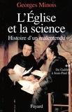 Georges Minois - L'Eglise et la science - Histoire d'un malentendu. De Galilée à Jean-Paul II.