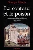 Georges Minois - Le Couteau et le poison - L'assassinat politique en Europe (1400-1800).