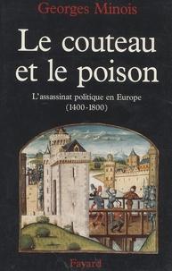 Deedr.fr Le couteau et le poison - L'assassinat politique en Europe (1400-1800) Image