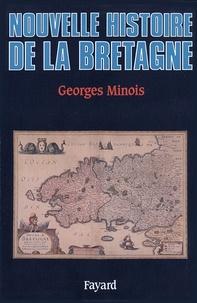 Georges Minois - Nouvelle Histoire de la Bretagne.