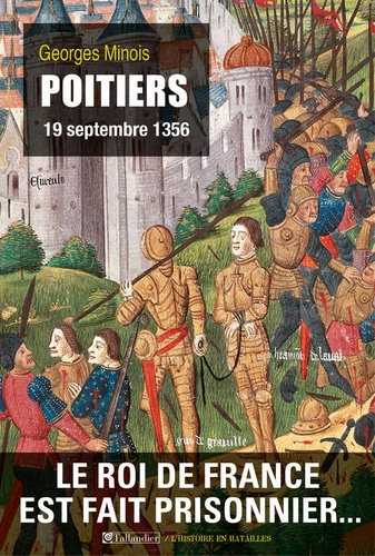 Georges Minois - Poitiers, 19 septembre 1356.