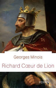 Richard Coeur de Lion - Georges Minois |