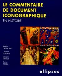 Georges Miroux et Sophie Cassagnes - Le commentaire de document iconographique en histoire.