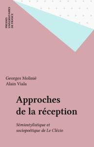 Georges Molinié et Alain Viala - Approches de la réception - Sémiostylistique et sociopoétique de Le Clézio.