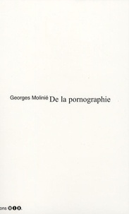 Georges Molinié - De la pornographie.