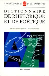 Georges Molinié et Michèle Aquien - Dictionnaire de rhétorique et de poétique.