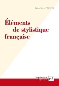 Georges Molinié - Eléments de stylistique française.