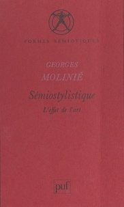 Georges Molinié et Anne Hénault - Sémiostylistique - L'effet de l'art.