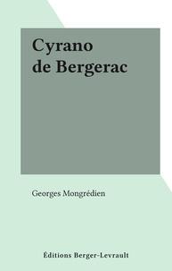 Georges Mongrédien - Cyrano de Bergerac.