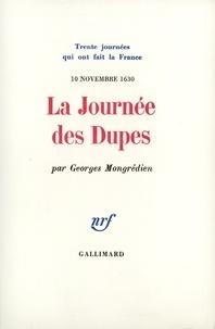Georges Mongrédien - La journée des dupes.