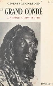 Georges Mongrédien et Charles Kunstler - Le Grand Condé.