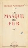 Georges Mongrédien - Le masque de fer.