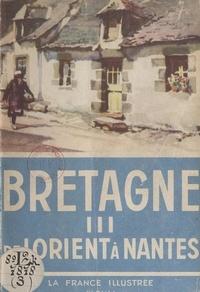 Georges Monmarché et Jean Roubier - Bretagne (3). De Lorient à Nantes.
