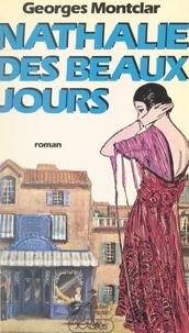 Georges Montclar et Pierre Ripert - Nathalie des beaux jours.