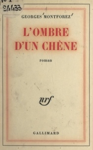 Georges Montforez - L'ombre d'un chêne.