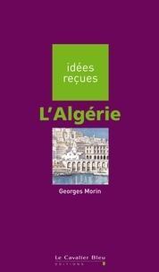 Georges Morin - L'Algérie.