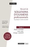 Georges Morin et Michel Vion - Recueil de solutions d'examens professionnels - Tome 1, Actes courants : ventes, prêts, échanges, copropriété.