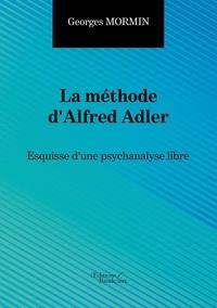 Georges Mormin - La méthode d'Alfred Adler - Esquisse d'une psychanalyse libre.