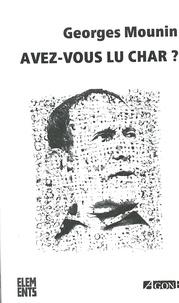 Georges Mounin - Avez-vous lu Char ?.