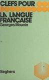 Georges Mounin et Luc Decaunes - La langue française.