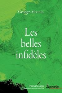 Georges Mounin - Les belles infidèles.