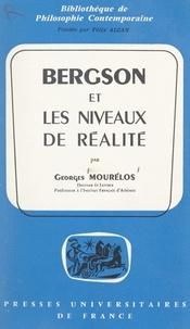 Georges Mourelos et Félix Alcan - Bergson et les niveaux de réalité.