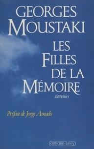 Georges Moustaki - Les Filles de la mémoire - Souvenirs.
