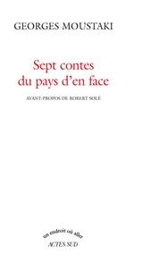 Georges Moustaki - Sept contes du pays d'en face.