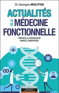 Georges Mouton - Actualités de la médecine fonctionnelle.