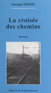 Georges Muratet - La croisée des chemins.