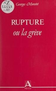Georges Muratet - Rupture - Ou La grève.