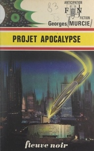 Georges Murcie - Projet apocalypse.