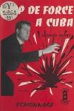 Georges Murey - Coup de force à Cuba.