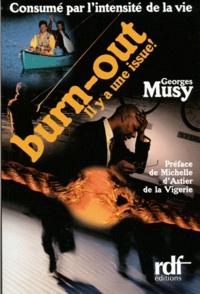 Georges Musy - Consumé par l'intensité de la vie - Burn-Out, il y a une issue.