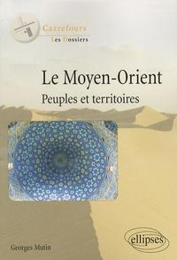 Georges Mutin - Le Moyen-Orient - Peuples et territoires.