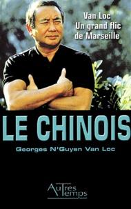 Georges N'Guyen Van Loc - Van Loc - Un grand flic de Marseille.
