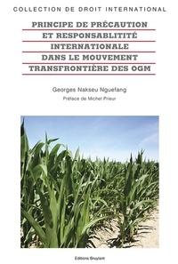 Georges Nakseu Nguefang - Principe de précaution et responsabilité internationale dans le mouvement transfrontière des OGM.