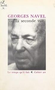 Georges Navel et Gérard Meudal - Georges Navel - Ou La seconde vue.