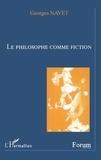 Georges Navet - Le philosophe comme fiction.