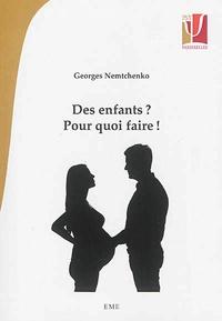 Georges Nemtchenko - Des enfants ? Pour quoi faire !.