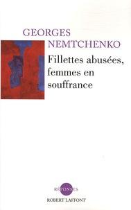 Georges Nemtchenko - Fillettes abusées, femmes en souffrance.