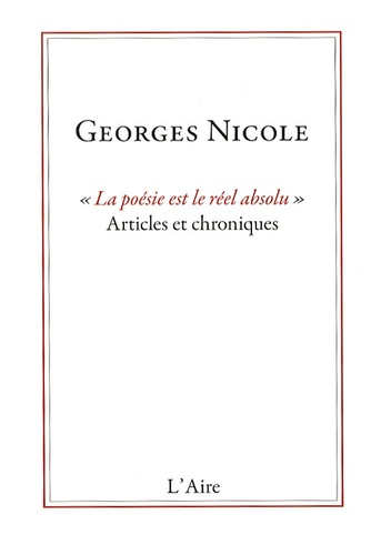 """Georges Nicole - """"La poésie est le réel absolu"""" - Articles et chroniques."""