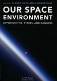 Georges Nicollier - Our space environment - Opportunities stakes and dangers.