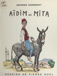 Georges Nigremont et Pierre Noël - Aïdim et Mita.