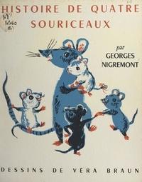 Georges Nigremont et Véra Braun - Histoire de quatre souriceaux.
